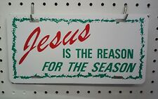 """6"""" X 12"""" JESUS IS THE REASON FOR THE SEASON PLASTIC TAG"""