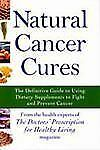 Natural Cancer Cures: The Definitive Guide to Using Dietary Supplements to Fight