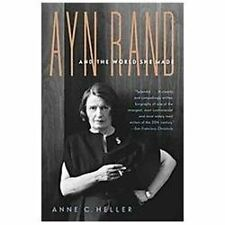Ayn Rand and the World She Made by Anne Conover Heller (2010, Paperback) New