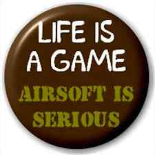 Small 25mm Lapel Pin Button Badge Novelty Life Is A Game - Airsoft Is Serious
