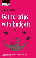 Get to Grips with Budgets: How to Take the Stress Out of Working with Numbers (S