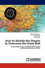 How to Wrestle the Dragon to Overcome the Great Wall: A case study on how Swedis