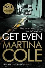 Get Even, Cole, Martina, New