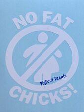 Funny Decal No Fat Chicks Car Truck SUV ATV Wall Window Sticker