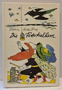 Viktoria Ruika-Franz - Die Federkielhexe - Illustrationen von Manfred Bofinger