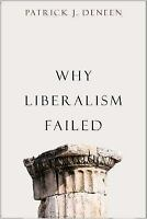 Why Liberalism Failed (Politics and Culture) by Deneen, Patrick J.