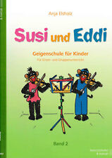A. Elsholz SUSI und EDDI Bd. 2 Geigenschule f. Kinder Einzel-u.Gruppenunterricht
