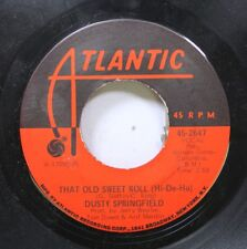 Soul 45 Dusty Springfield - That Old Sweet Roll / Willie & Laura Mae Jones On At