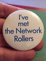 "Vintage Pin Badge 1980's Memorabilia ""I've Met The Network Rollers"""
