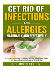 Get Rid of Infections and Allergies Naturally and Effectively : A...