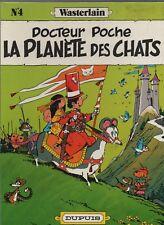Docteur Poche 4. La Planète des Chats.. WASTERLAIN. Dupuis 1981. EO. état neuf