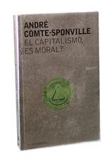 EL CAPITALISMO ¿ES MORAL?, POR: ANDRE COMTE-SPONVILLE