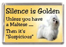 """Maltese Dog Fridge Magnet """"Silence is Golden ........."""" by Starprint"""