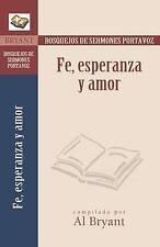 Fé, esperanza y amor (Bosque/sermon/Portvz) (Spanish Edition) (Bosquejos de serm