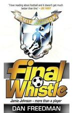 Final Whistle (Jamie Johnson) by Dan Freedman   Paperback Book   9781407111445  