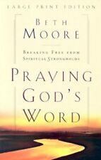 Praying Gods Word: Breaking Free from Spiritual Strongholds (Christian Softcov