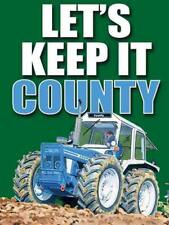 Let's Keep It County metal wall sign 30cm X 40cm