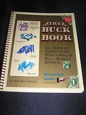 THE BUCK BOOK! THINGS TO DO WITH A DOLLAR BILL-BESIDES SPEND IT! 1993.