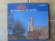 René Gilabert ALBI de briques et de lumière ( 2007 TBE )