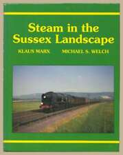 STEAM IN THE SUSSEX LANDSCAPE, MARX KLAUS & WELCH MICHAEL S, Excellent Book