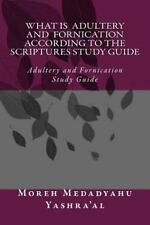 What Is Adultery and Fornication According to the Scriptures Study Guide :...