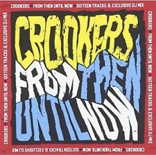 FROM THEN UNTIL NOW - CROOKERS - 2CD New - Major Lazer The Chemical Brothers