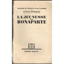 La JEUNESSE de BONAPARTE par Louis MADELIN Le Consulat et L'Empire HACHETTE 1937