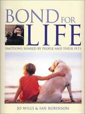 Bond for Life: Emotions Shared by People and Their Pets by J Ellis + I Robinson