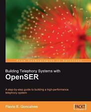 Building Telephony Systems with OpenSER: A step-by-step guide to building a high
