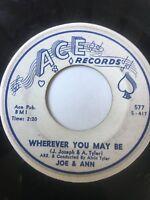 """Doo-Wop Promo 45/ Joe & Ann """"Wherever You May Be""""     Hear!"""
