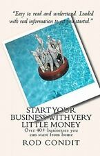 Start Your Business with Very Little Money : Over 40+ Businesses You Can...