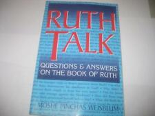 Ruth Talk: Questions and Answers on the Book of Ruth by Rabbi Moshe Weisblum