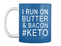 I Run On Butter & Bacon - & #keto Gift Coffee Mug