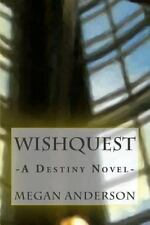 WishQuest : A Destiny Novel by Megan Anderson (2015, Paperback)