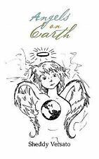 Angels on Earth by Sheddy Versato (2011, Paperback)