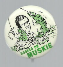 MAINE, HOOKED ON ED MUSKIE PRESIDENT PIN