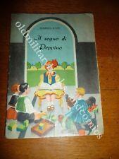Collana ANIME IN FIORE IL SOGNO DI PEPPINO 1939 FIABA ILLUSTRATA Ed. LA SCUOLA