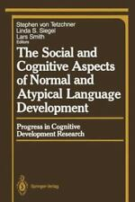 The Social and Cognitive Aspects of Normal and Atypical Language Development...