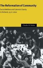 The Reformation of Community: Social Welfare and Calvinist Charity in-ExLibrary