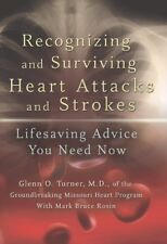 Recognizing and Surviving Heart Attacks and Strokes: Lifesaving Advice You Need