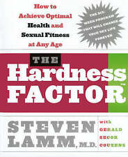 The Hardness Factor: How to Achieve Your Best Health and Sexual Fitness at Any A