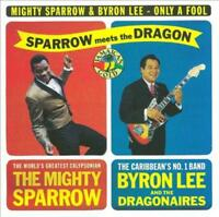 MIGHTY SPARROW & BYRON LEE - ONLY A FOOL NEW VINYL RECORD