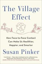 The Village Effect: How Face-to-Face Contact Can Make Us Healthier, Happier, and