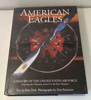American Eagles History of the US Air Force Ron Dick Dan Patterson HBDJ 1997 VGC