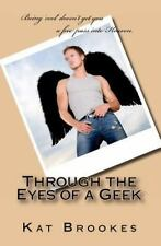 Through the Eyes of a Geek by Kat Brookes (2011, Paperback)