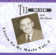TED HEATH - LISTEN TO MY MUSIC, VOL. 2 NEW CD