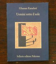 Ghassan Kanafani - UOMINI SOTTO IL SOLE - Sellerio editore
