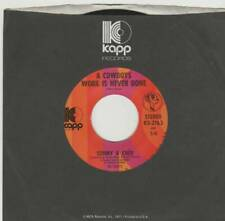 SONNY AND CHER 45 A COWBOY'S WORK IS NEVER DONE B/W SOMEBODY NM KAPP 2163