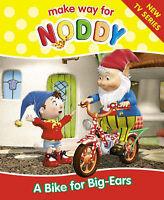 """A Bike for Big-Ears (""""Make Way for Noddy""""), Enid Blyton"""