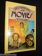 SIGNED COPY: Who Played Who in the Movies by Roy Pickard - 1979-1st Film Ref HB